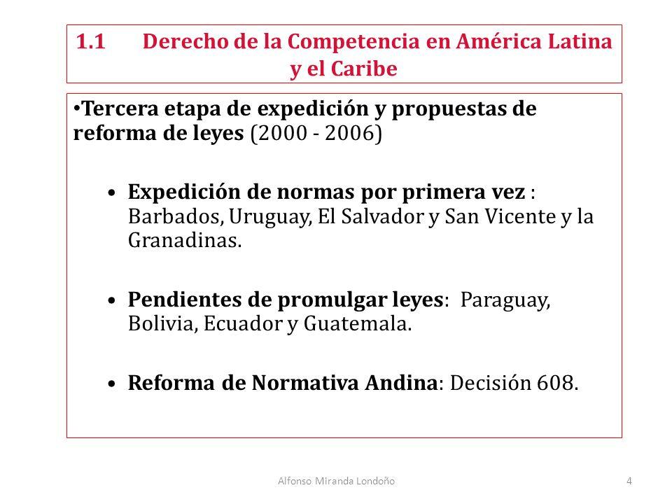Alfonso Miranda Londoño4 Tercera etapa de expedición y propuestas de reforma de leyes (2000 - 2006) Expedición de normas por primera vez : Barbados, Uruguay, El Salvador y San Vicente y la Granadinas.