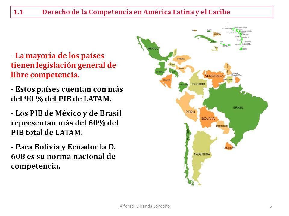 Alfonso Miranda Londoño5 1.1Derecho de la Competencia en América Latina y el Caribe - La mayoría de los países tienen legislación general de libre com