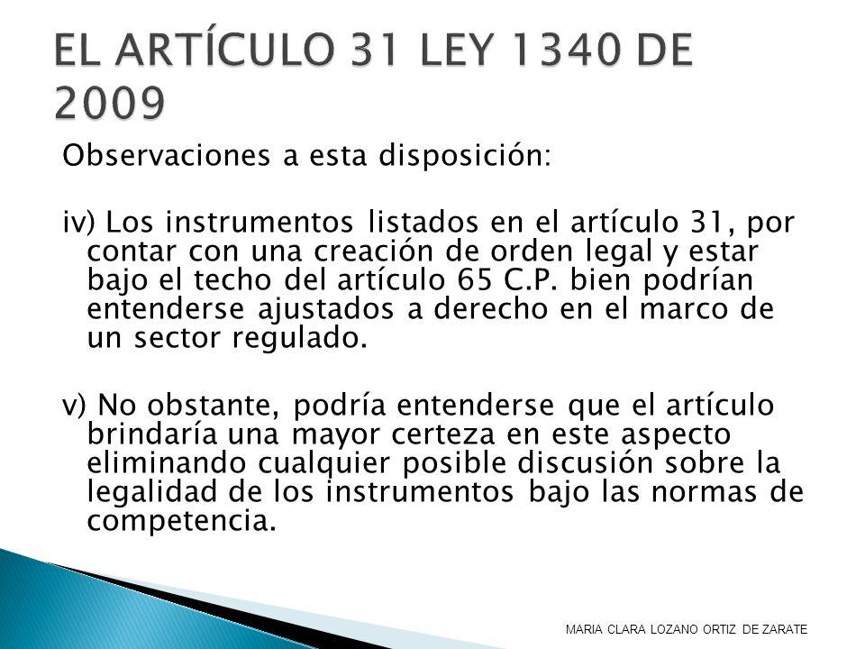 Observaciones a esta disposición: iv) Los instrumentos listados en el artículo 31, por contar con una creación de orden legal y estar bajo el techo de