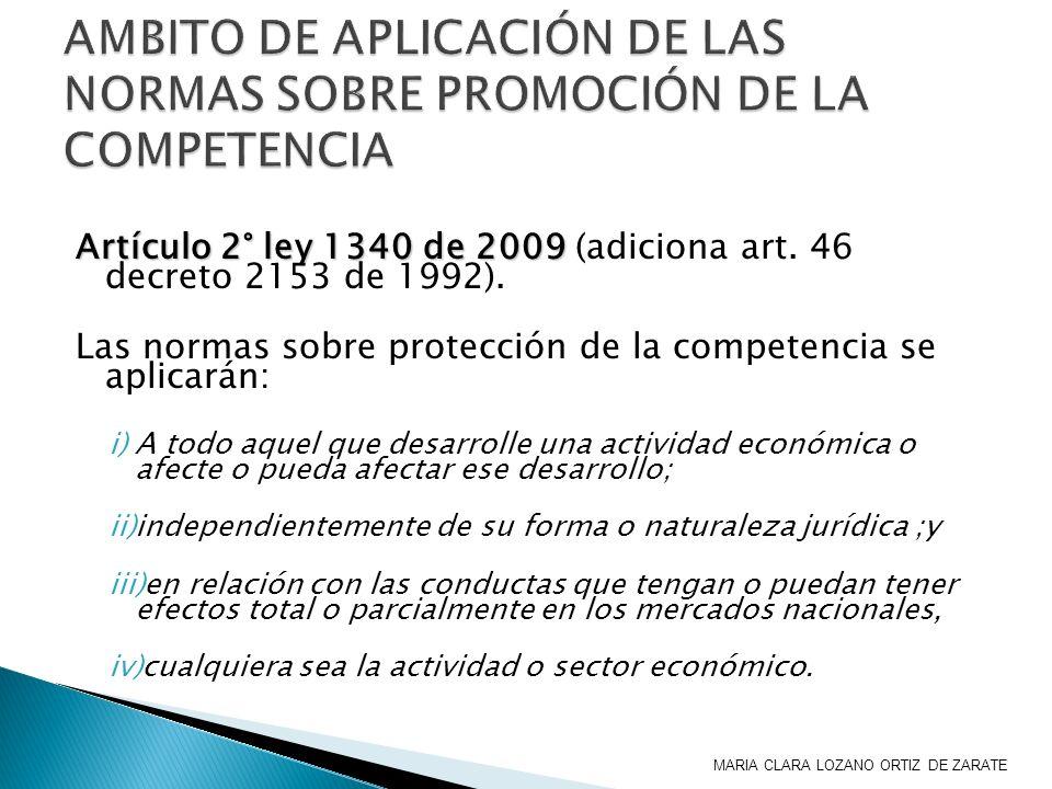 Artículo 2° ley 1340 de 2009 Artículo 2° ley 1340 de 2009 (adiciona art. 46 decreto 2153 de 1992). Las normas sobre protección de la competencia se ap