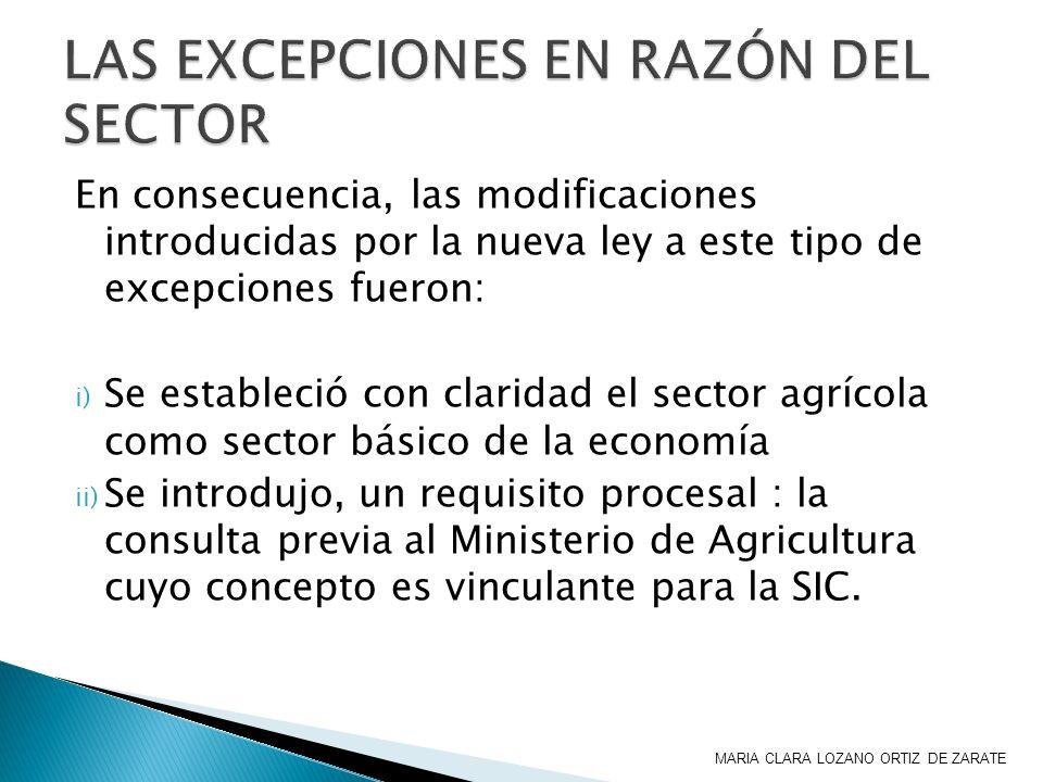 En consecuencia, las modificaciones introducidas por la nueva ley a este tipo de excepciones fueron: i) Se estableció con claridad el sector agrícola