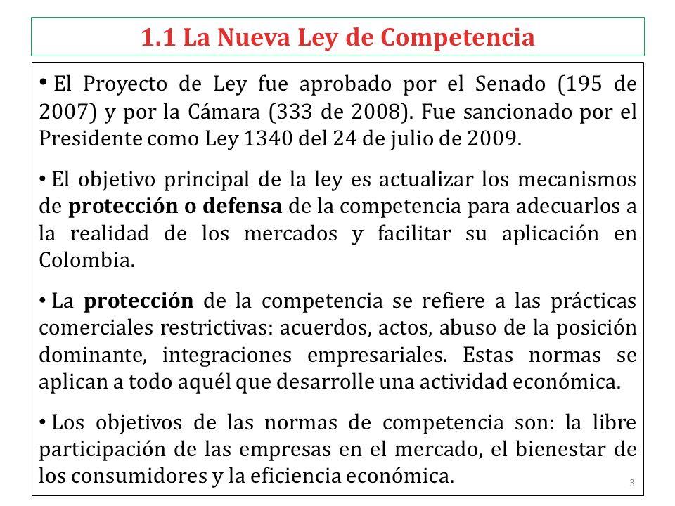 3 1.1 La Nueva Ley de Competencia El Proyecto de Ley fue aprobado por el Senado (195 de 2007) y por la Cámara (333 de 2008).
