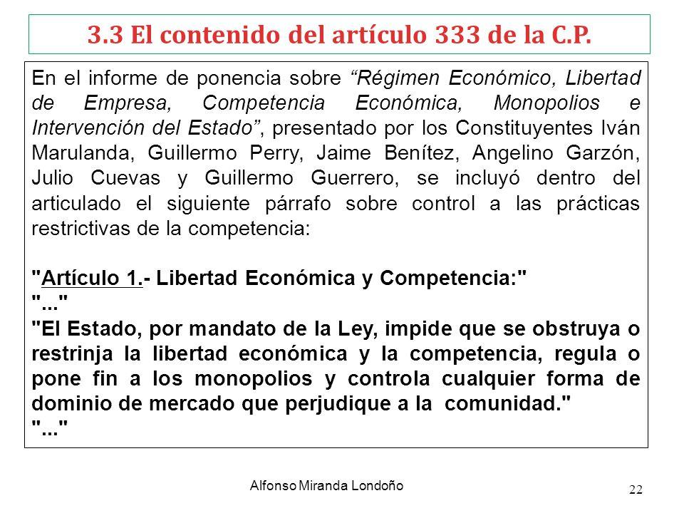 3.3 El contenido del artículo 333 de la C.P. En el informe de ponencia sobre Régimen Económico, Libertad de Empresa, Competencia Económica, Monopolios