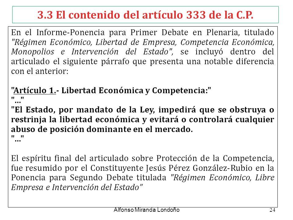 3.3 El contenido del artículo 333 de la C.P. En el Informe-Ponencia para Primer Debate en Plenaria, titulado