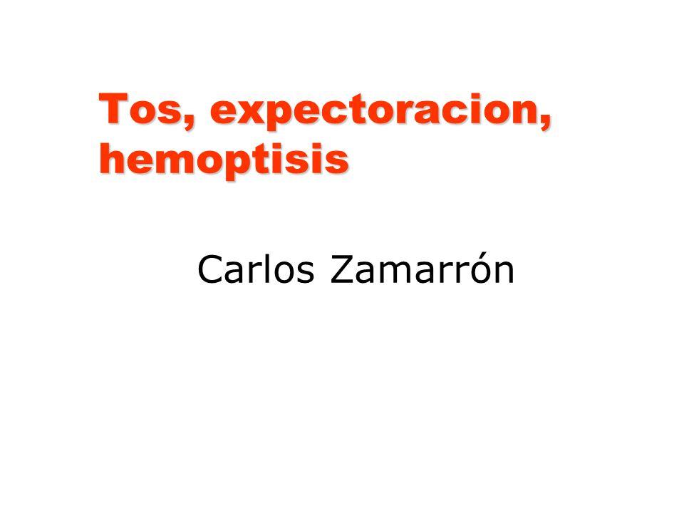 Tos, expectoracion, hemoptisis Carlos Zamarrón