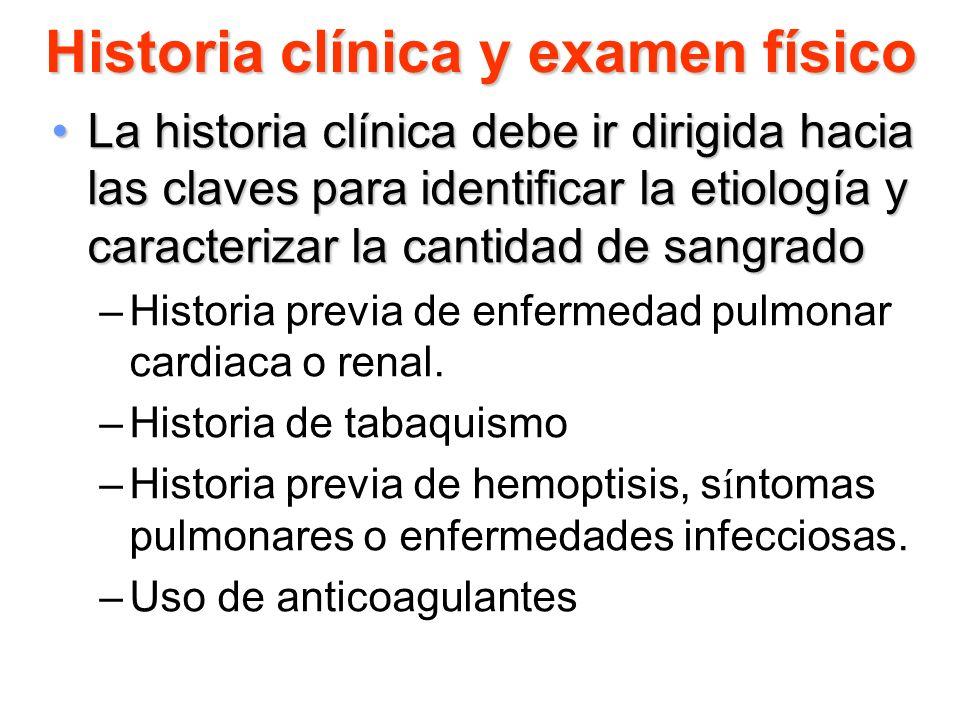 Historia clínica y examen físico La historia clínica debe ir dirigida hacia las claves para identificar la etiología y caracterizar la cantidad de san