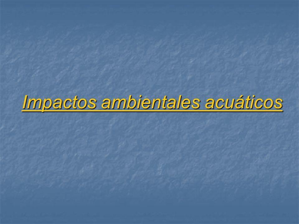 Los impactos ambientales acuáticos consisten en la modificación de sus características por causa de la intervención humana.