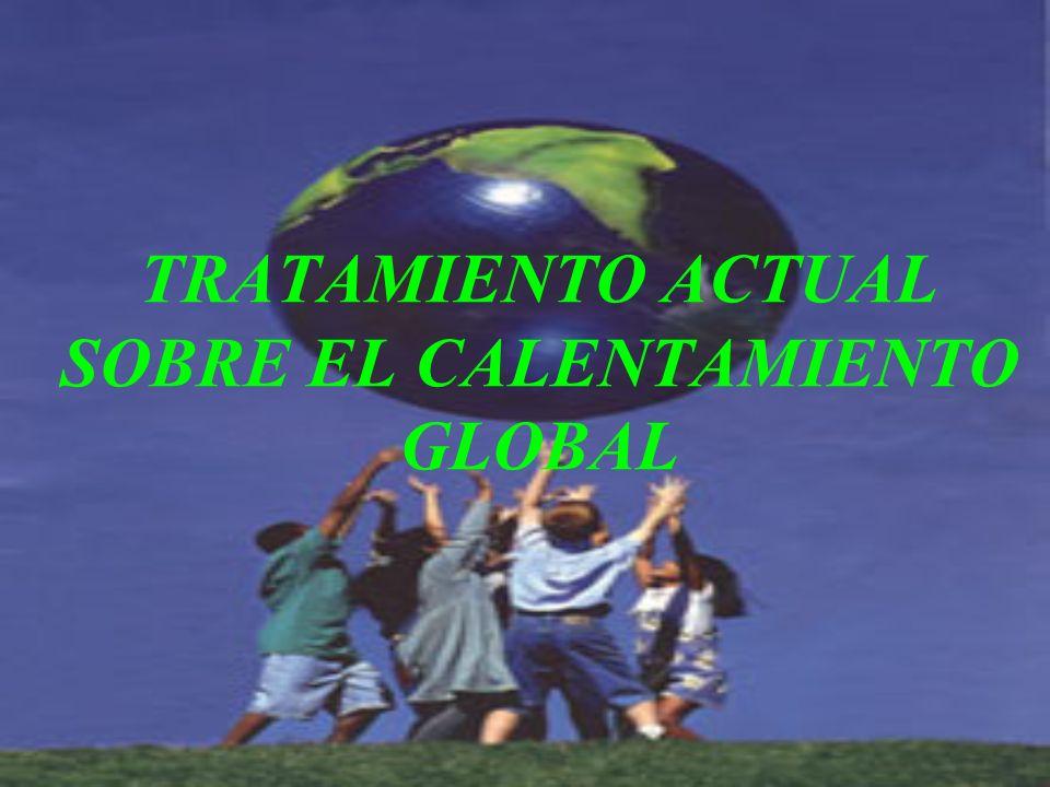 TRATAMIENTO ACTUAL SOBRE EL CALENTAMIENTO GLOBAL