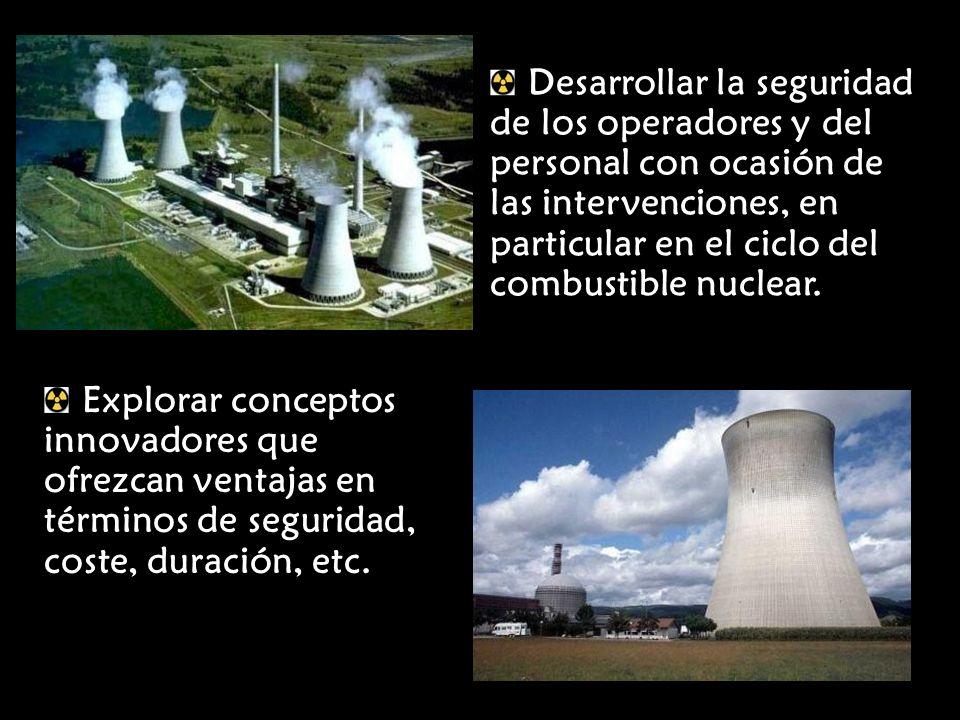 Desarrollar la seguridad de los operadores y del personal con ocasión de las intervenciones, en particular en el ciclo del combustible nuclear.