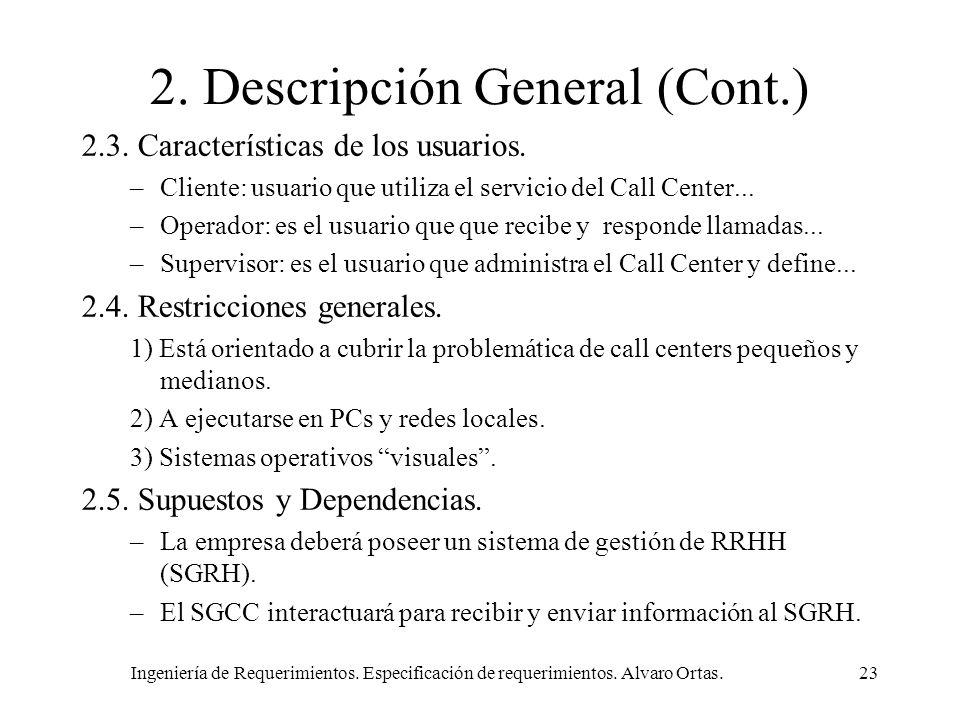 Ingeniería de Requerimientos. Especificación de requerimientos. Alvaro Ortas.23 2. Descripción General (Cont.) 2.3. Características de los usuarios. –