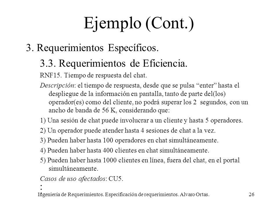 Ingeniería de Requerimientos. Especificación de requerimientos. Alvaro Ortas.26 Ejemplo (Cont.) 3. Requerimientos Específicos. 3.3. Requerimientos de