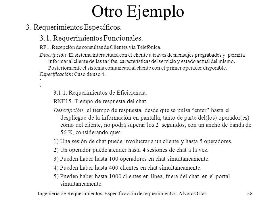 Ingeniería de Requerimientos. Especificación de requerimientos. Alvaro Ortas.28 Otro Ejemplo 3. Requerimientos Específicos. 3.1. Requerimientos Funcio