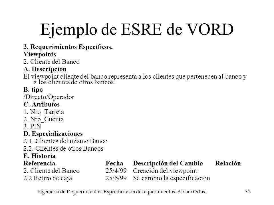Ingeniería de Requerimientos. Especificación de requerimientos. Alvaro Ortas.32 Ejemplo de ESRE de VORD 3. Requerimientos Específicos. Viewpoints 2. C