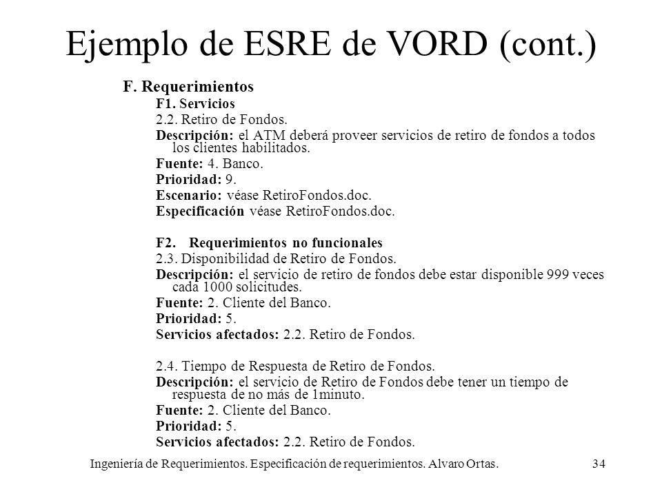 Ingeniería de Requerimientos. Especificación de requerimientos. Alvaro Ortas.34 Ejemplo de ESRE de VORD (cont.) F. Requerimientos F1. Servicios 2.2. R