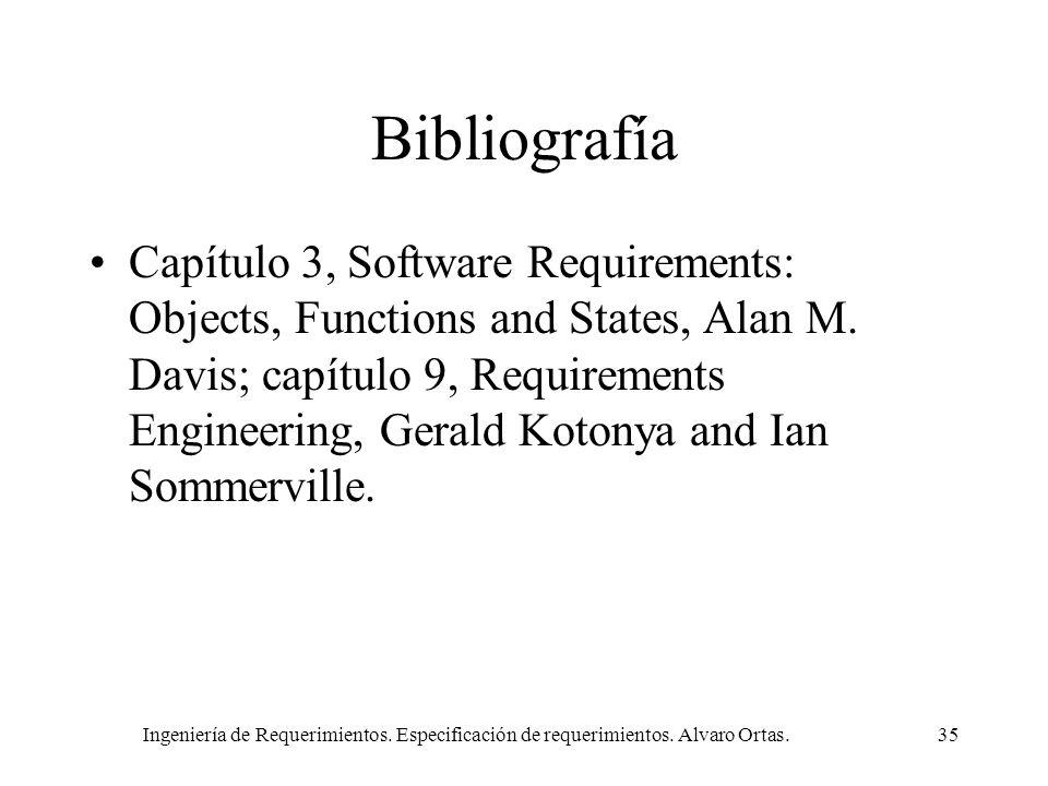 Ingeniería de Requerimientos. Especificación de requerimientos. Alvaro Ortas.35 Bibliografía Capítulo 3, Software Requirements: Objects, Functions and