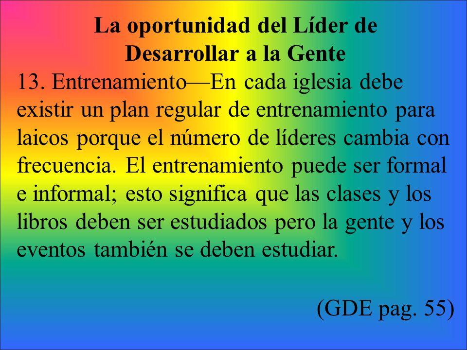 La oportunidad del Líder de Desarrollar a la Gente 13.