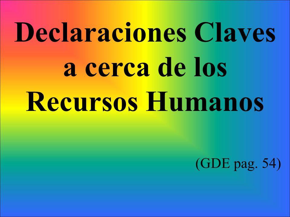 Declaraciones Claves a cerca de los Recursos Humanos (GDE pag. 54)