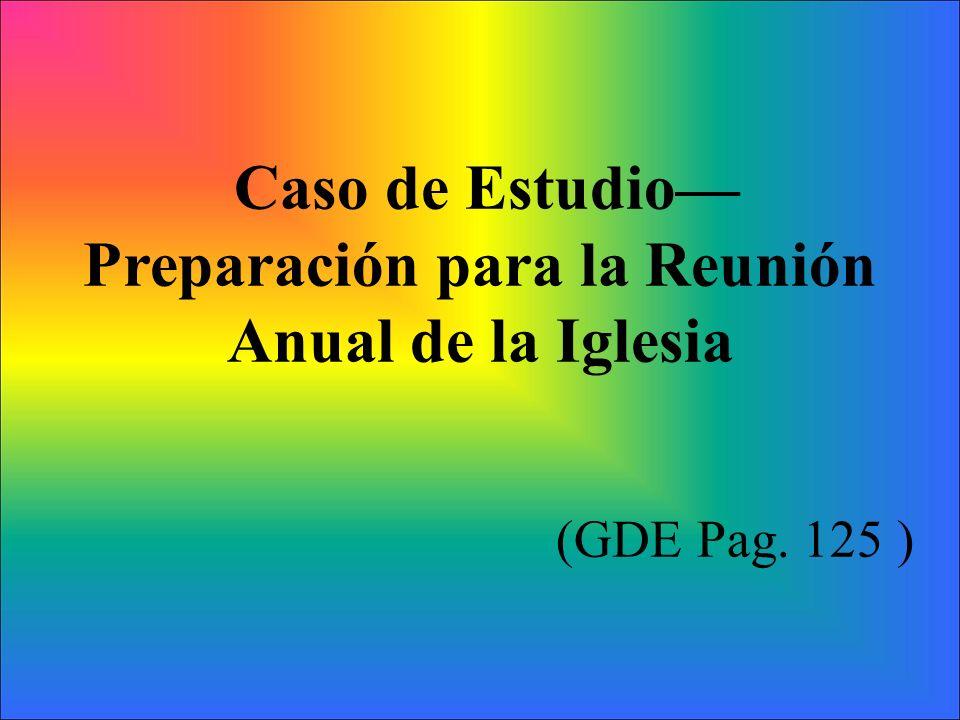 Caso de Estudio Preparación para la Reunión Anual de la Iglesia (GDE Pag. 125 )