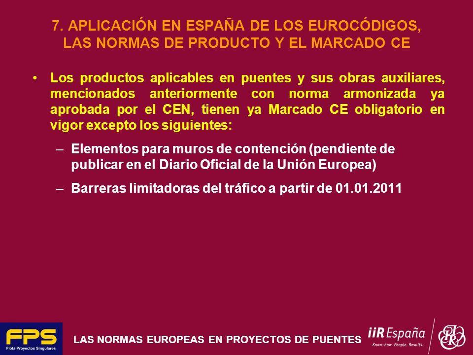 LAS NORMAS EUROPEAS EN PROYECTOS DE PUENTES 7. APLICACIÓN EN ESPAÑA DE LOS EUROCÓDIGOS, LAS NORMAS DE PRODUCTO Y EL MARCADO CE Los productos aplicable