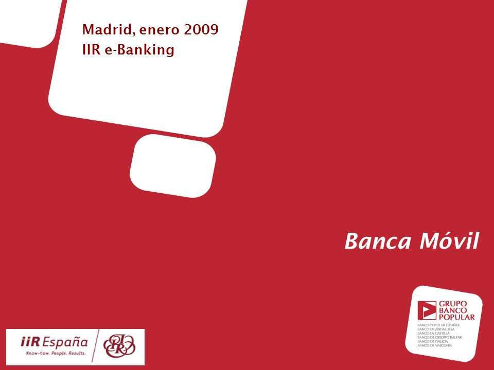 Madrid, 23 de Enero de 2008 1 Banca Móvil Madrid, enero 2009 IIR e-Banking