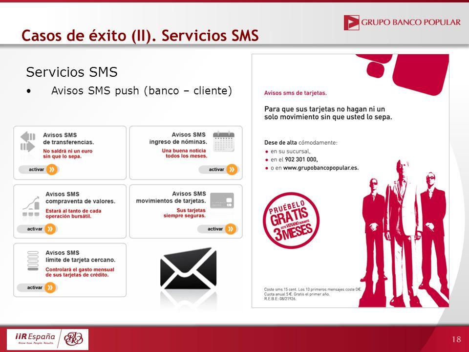 18 Servicios SMS Avisos SMS push (banco – cliente) Casos de éxito (II). Servicios SMS