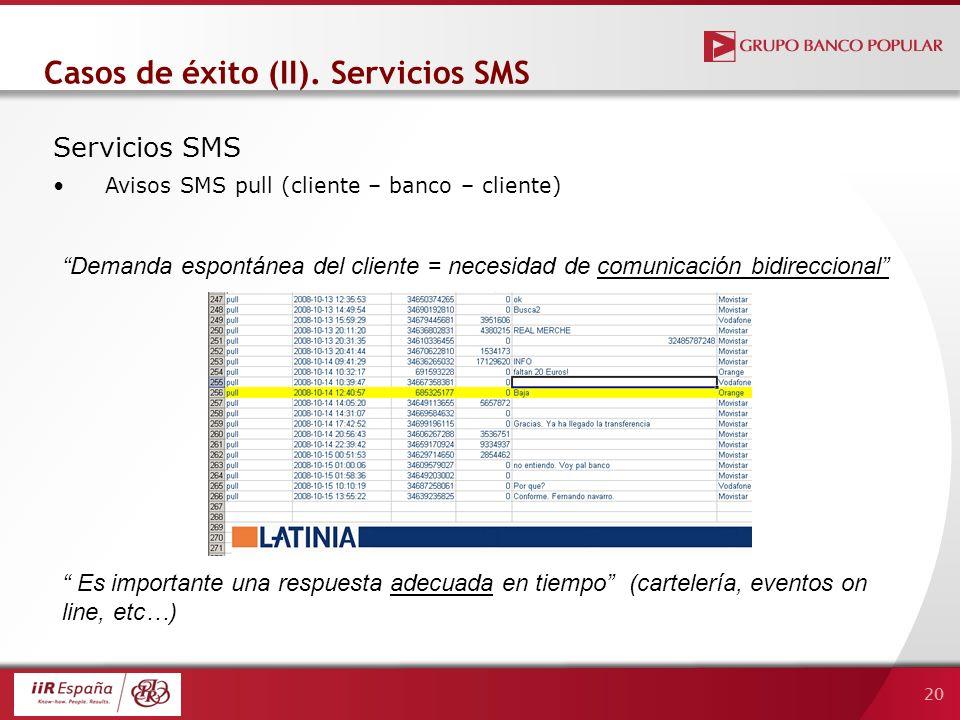 20 Servicios SMS Avisos SMS pull (cliente – banco – cliente) Casos de éxito (II).