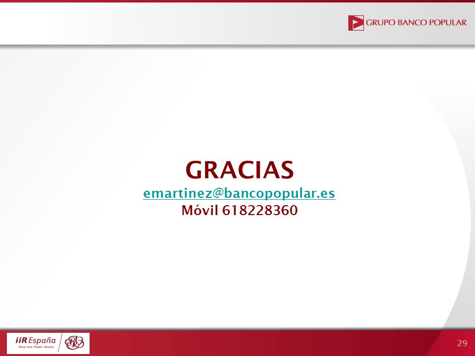 29 GRACIAS emartinez@bancopopular.es Móvil 618228360