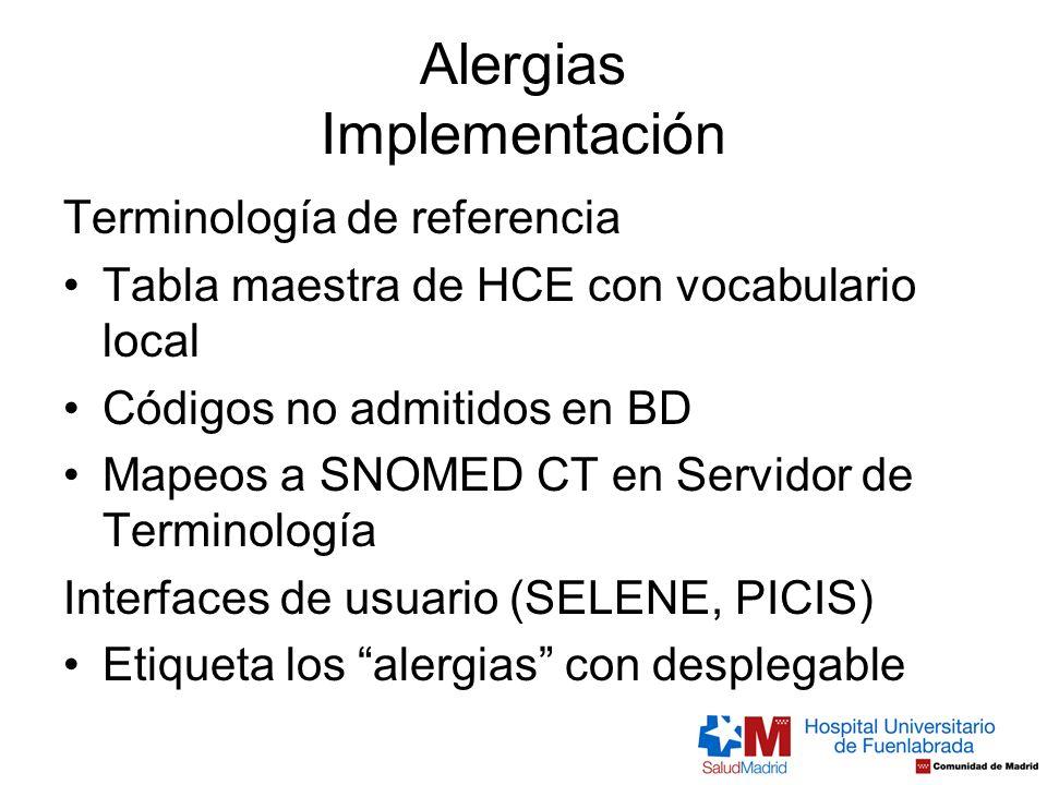Alergias Implementación Terminología de referencia Tabla maestra de HCE con vocabulario local Códigos no admitidos en BD Mapeos a SNOMED CT en Servido