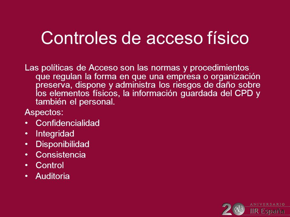 Controles de acceso físico Las políticas de Acceso son las normas y procedimientos que regulan la forma en que una empresa o organización preserva, di