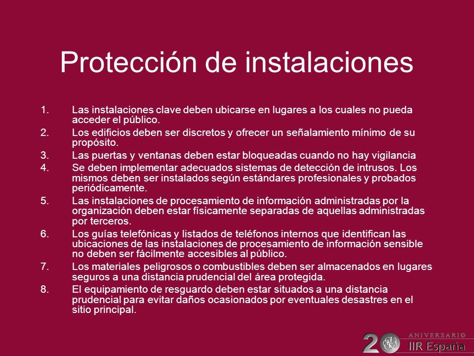 Protección de instalaciones 1.Las instalaciones clave deben ubicarse en lugares a los cuales no pueda acceder el público. 2.Los edificios deben ser di