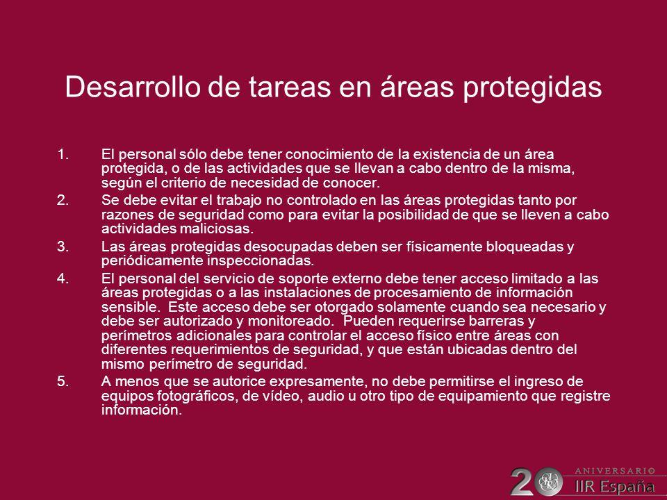 Desarrollo de tareas en áreas protegidas 1.El personal sólo debe tener conocimiento de la existencia de un área protegida, o de las actividades que se