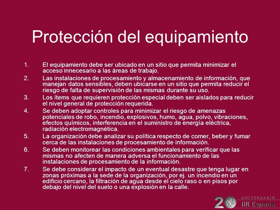 Protección del equipamiento 1.El equipamiento debe ser ubicado en un sitio que permita minimizar el acceso innecesario a las áreas de trabajo. 2.Las i