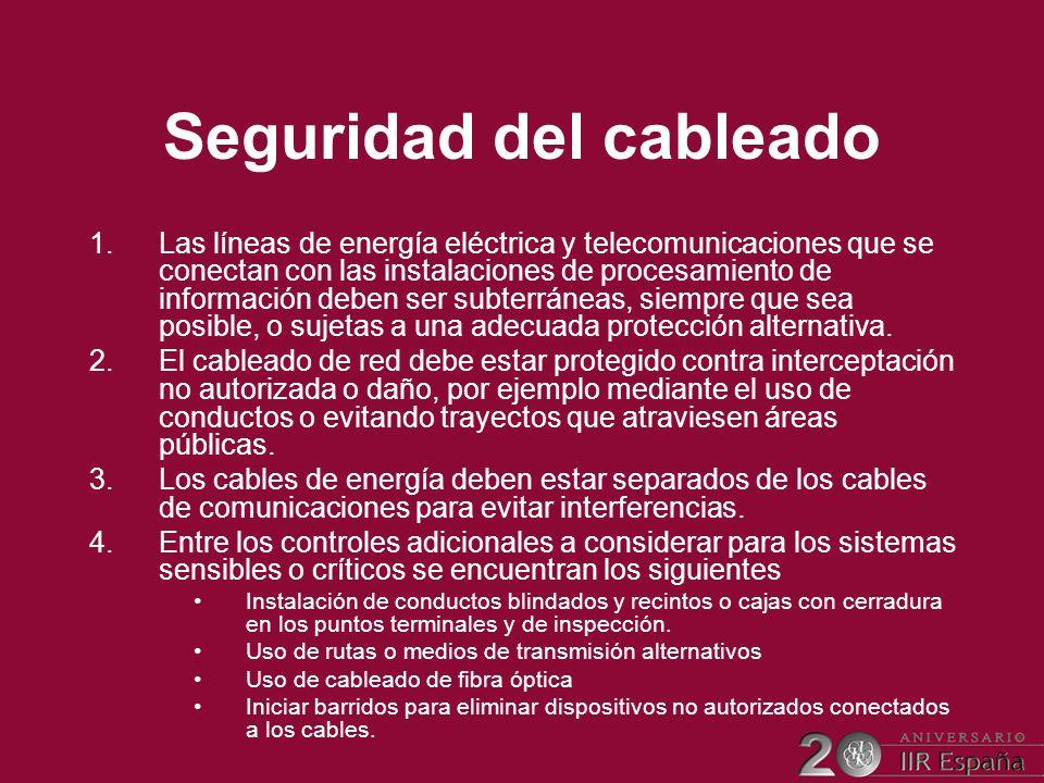 Seguridad del cableado 1.Las líneas de energía eléctrica y telecomunicaciones que se conectan con las instalaciones de procesamiento de información de