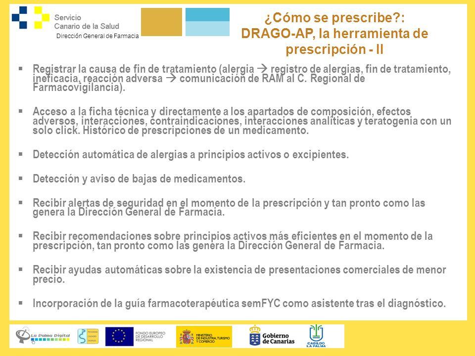 Dirección General de Farmacia ¿Cómo se prescribe?: DRAGO-AP, la herramienta de prescripción - II Registrar la causa de fin de tratamiento (alergia reg