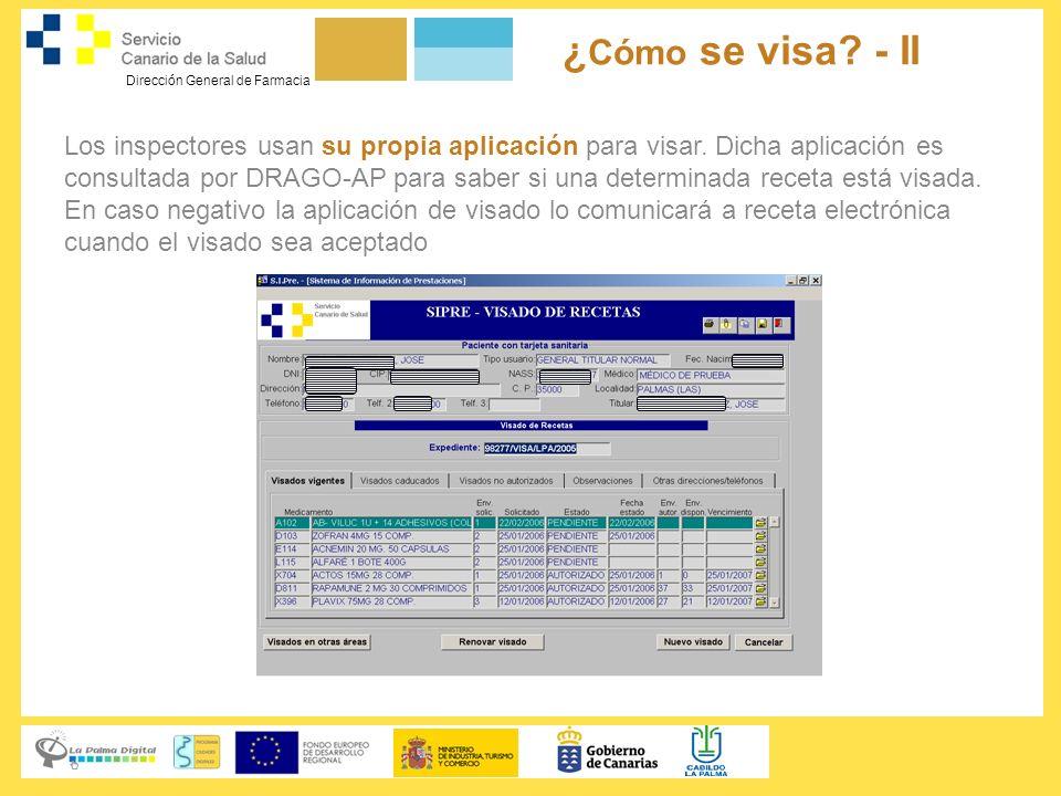Dirección General de Farmacia ¿ Cómo se visa? - II Los inspectores usan su propia aplicación para visar. Dicha aplicación es consultada por DRAGO-AP p