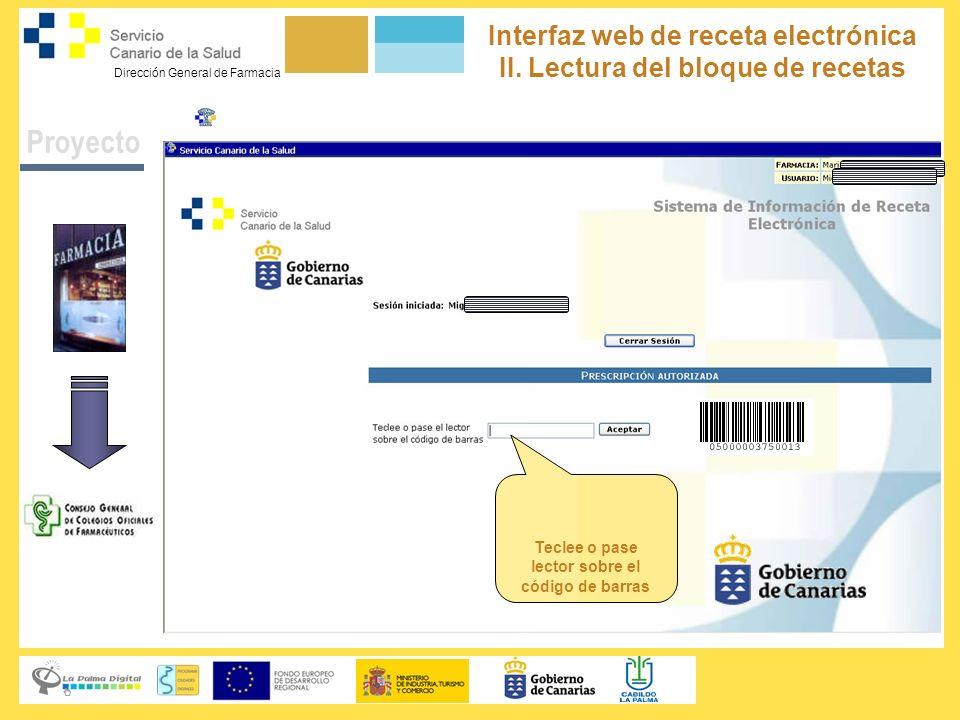 Dirección General de Farmacia Servicio Canario de la Salud Teclee o pase lector sobre el código de barras Proyecto Interfaz web de receta electrónica