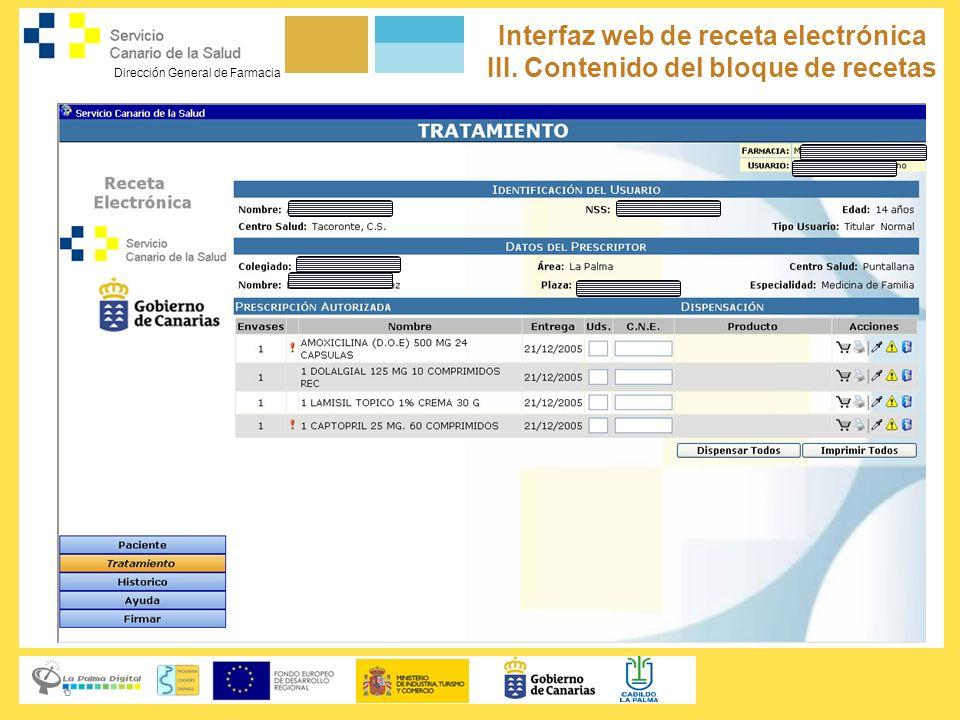 Dirección General de Farmacia Servicio Canario de la Salud Interfaz web de receta electrónica III. Contenido del bloque de recetas