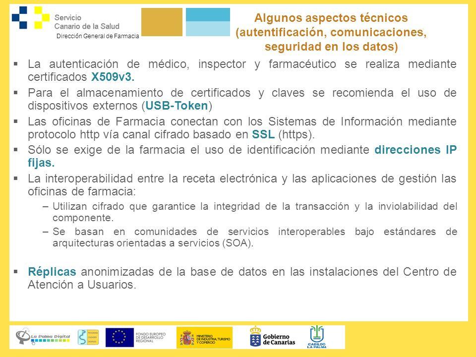 Dirección General de Farmacia Algunos aspectos técnicos (autentificación, comunicaciones, seguridad en los datos) La autenticación de médico, inspecto