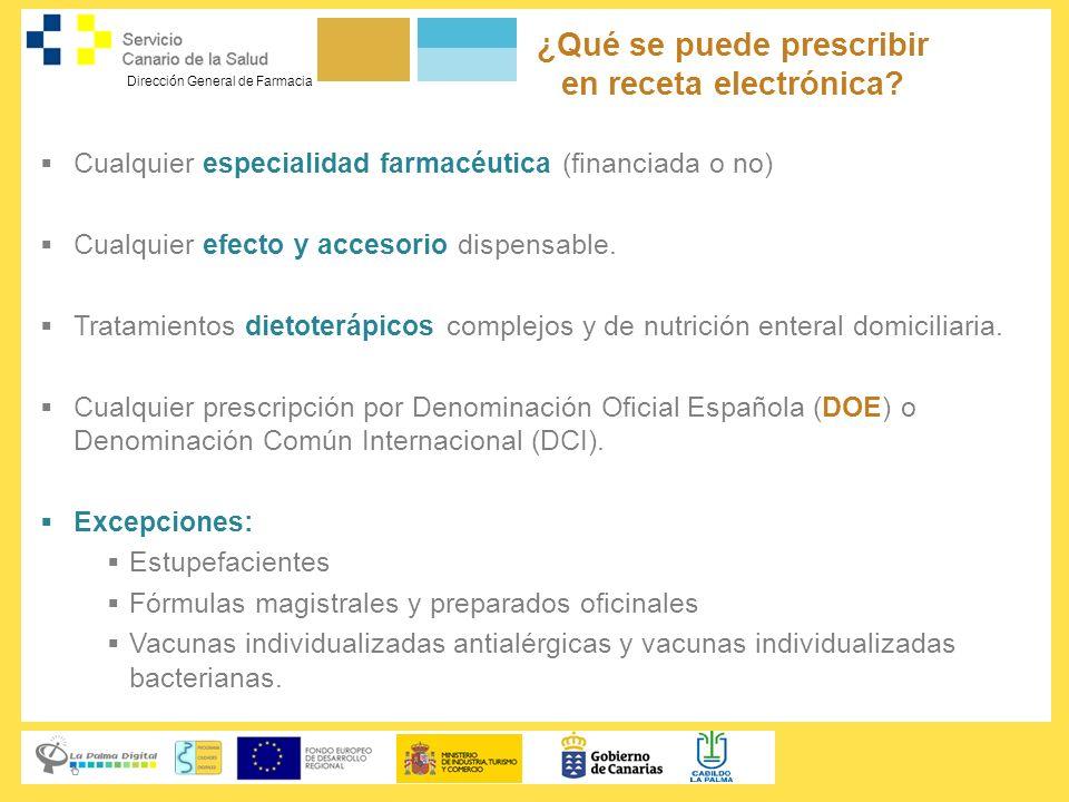 Dirección General de Farmacia ¿Qué se puede prescribir en receta electrónica? Cualquier especialidad farmacéutica (financiada o no) Cualquier efecto y