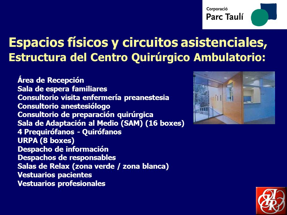 Espacios físicos y circuitos asistenciales, Estructura del Centro Quirúrgico Ambulatorio: Área de Recepción Sala de espera familiares Consultorio visi