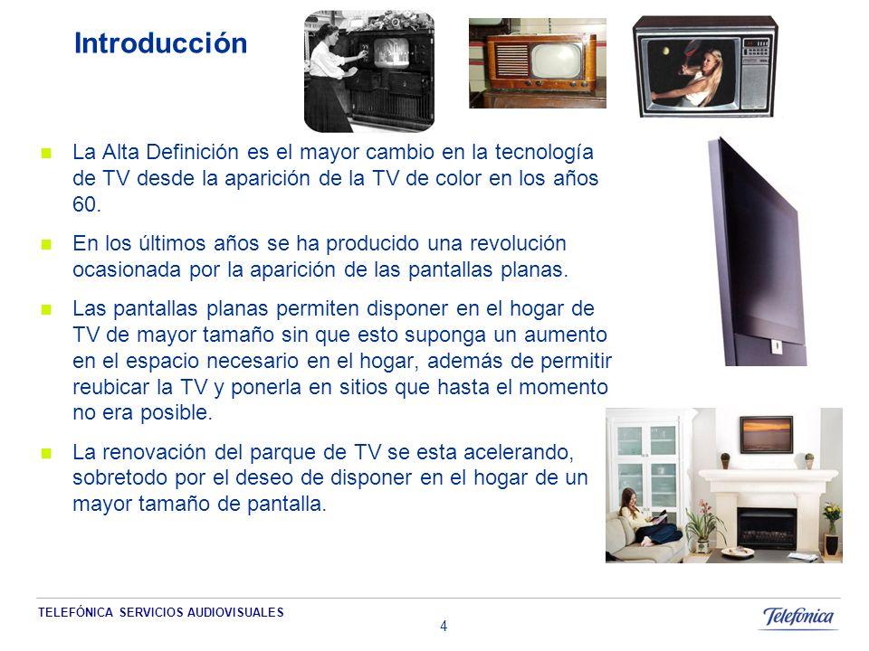 TELEFÓNICA SERVICIOS AUDIOVISUALES 45 Telefónica Servicios Audiovisuales ante la Alta Definición