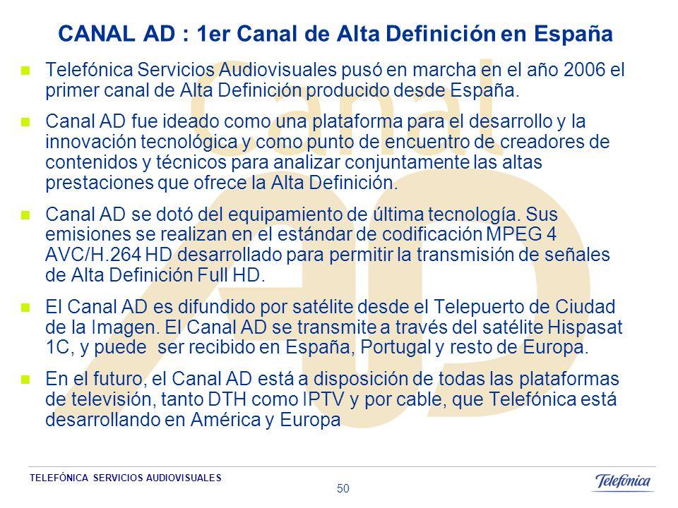 TELEFÓNICA SERVICIOS AUDIOVISUALES 50 Telefónica Servicios Audiovisuales pusó en marcha en el año 2006 el primer canal de Alta Definición producido desde España.