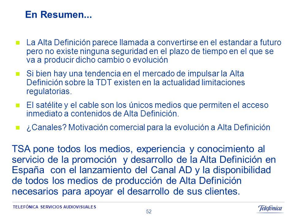 TELEFÓNICA SERVICIOS AUDIOVISUALES 52 En Resumen...