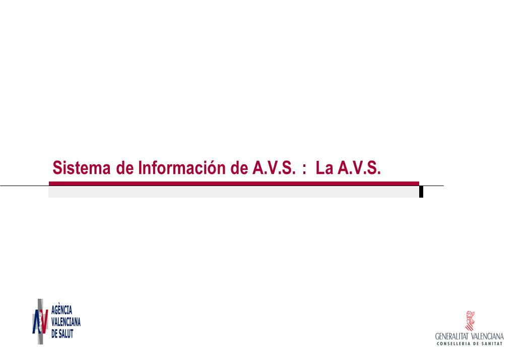 Sistema de Información de A.V.S. : La A.V.S.