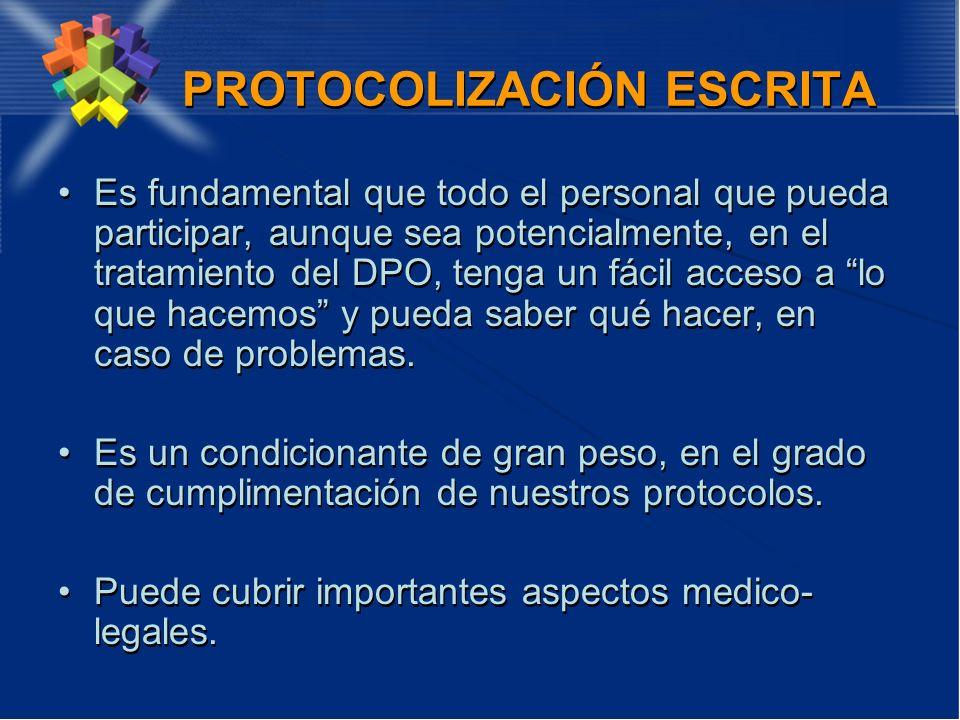PROTOCOLIZACIÓN ESCRITA Es fundamental que todo el personal que pueda participar, aunque sea potencialmente, en el tratamiento del DPO, tenga un fácil