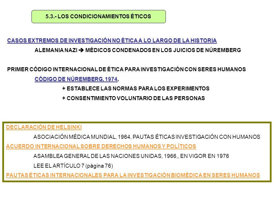 5.3.- LOS CONDICIONAMIENTOS ÉTICOS CASOS EXTREMOS DE INVESTIGACIÓN NO ÉTICA A LO LARGO DE LA HISTORIA ALEMANIA NAZI MÉDICOS CONDENADOS EN LOS JUICIOS