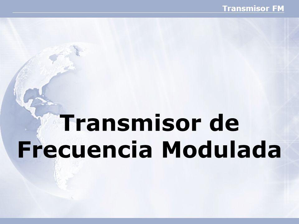 Transmisor FM Transmisor de Frecuencia Modulada