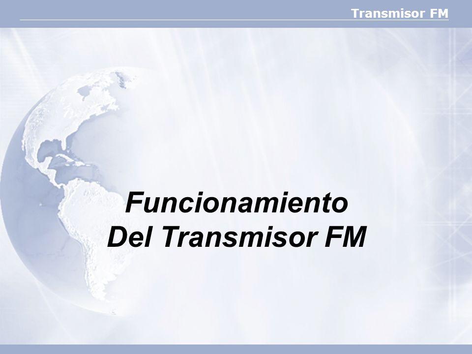 Transmisor FM Funcionamiento Del Transmisor FM