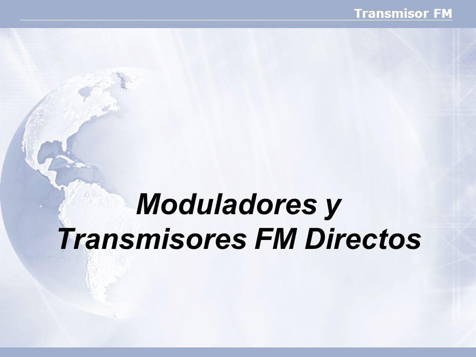 Transmisor FM Moduladores y Transmisores FM Directos