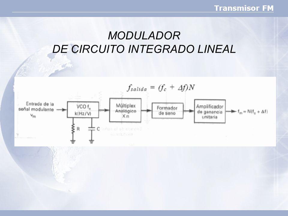 Transmisor FM MODULADOR DE CIRCUITO INTEGRADO LINEAL
